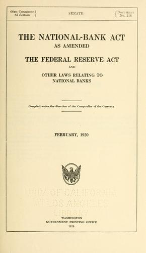 The National-bank act as amended, the Federal Reserve act and other laws relating to national banks