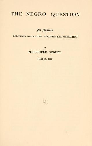 The negro question by Storey, Moorfield