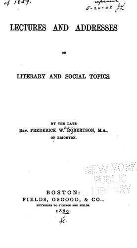 Lectures and Addresses on Literary and Social Topics by Frederick William Robertson