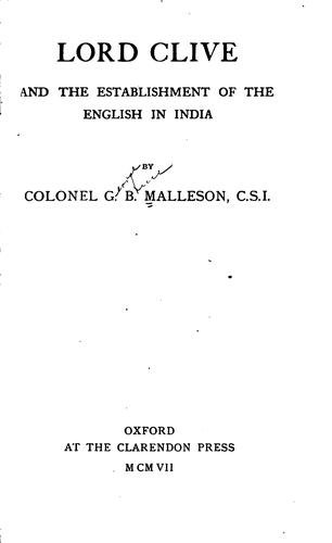 Lord Clive and the Establishment of the English in India by George Bruce Malleson