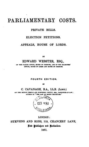 Parliamentary Costs: Private Bills, Election Petitions, Appeals, House of Lords by Edward Webster