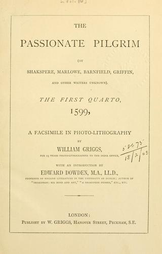 The passionate pilgrim (by Shakspere, Marlowe, Barnfield, Griffin, and other writers unknown) by William Shakespeare