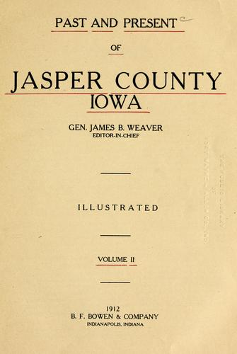 Past and present of Jasper County, Iowa by James Baird Weaver