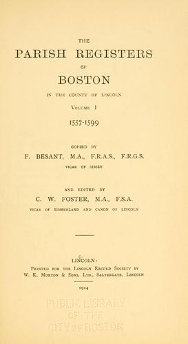 The parish registers of Boston in the County of Lincoln by Boston (England)