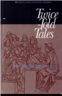 Twice-told tales by Julia Bolton Holloway
