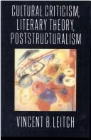 Cultural criticism, literary theory, poststructuralism by Vincent B. Leitch