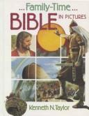 Family-time Bible in pictures by Kenneth Nathaniel Taylor