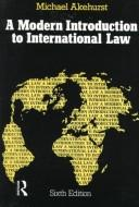 A modern introduction to international law by Michael Barton Akehurst