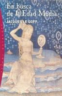 En Busca de La Edad Media by Jacques Le Goff