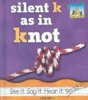 Silent K as in knot by Molter, Carey