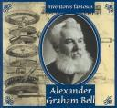 Alexander Graham Bell (Gaines, Ann. Inventores Famosos.) by Ann Gaines