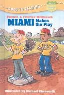 Miami Makes the Play (Road to Reading Mile 5 (Chapter Books))