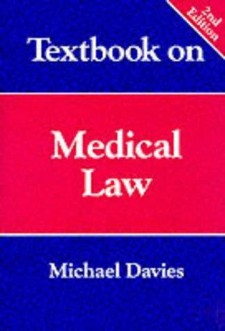 Textbook on medical law by A. Michael Davies