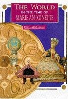 Marie Antoinette (World in the Time Of...) by Fiona MacDonald