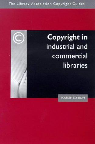 Copyright in industrial and commercial libraries by Sandy Norman