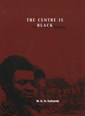 The centre is black by M. G. N. Kahende