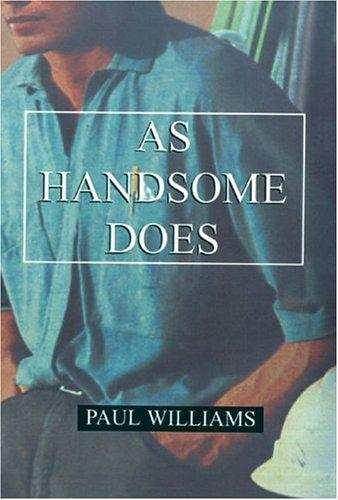 As Handsome Does by Paul Williams