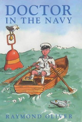 Doctor in the Navy by Raymond Oliver