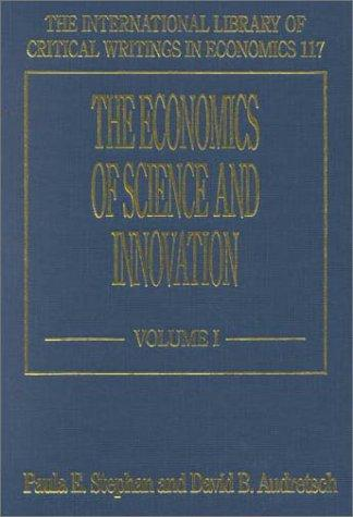 The Economics of Science and Innovation (International Library of Critical Writings in Economics) by