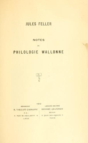 Notes de philologie wallonne by Jules Feller
