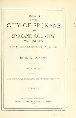 History of the city of Spokane and Spokane County, Washington by Nelson Wayne Durham