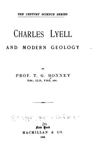 Charles Lyell and modern geology by T. G. Bonney