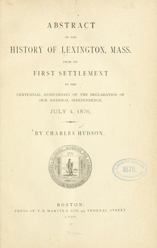Abstract of the history of Lexington, Mass by Hudson, Charles