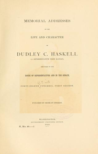 Memorial addresses on the life and character of Dudley C. Haskell by U. S. 48th Cong.