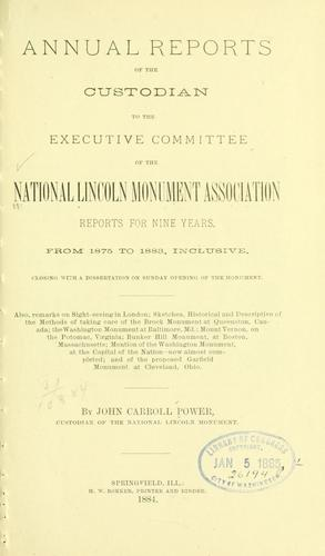 Annual reports of the custodian to the executive committee of the National Lincoln monument association by National Lincoln monument association