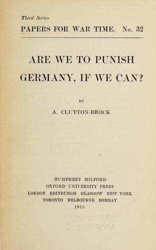 Are we to punish Germany by A. Clutton-Brock