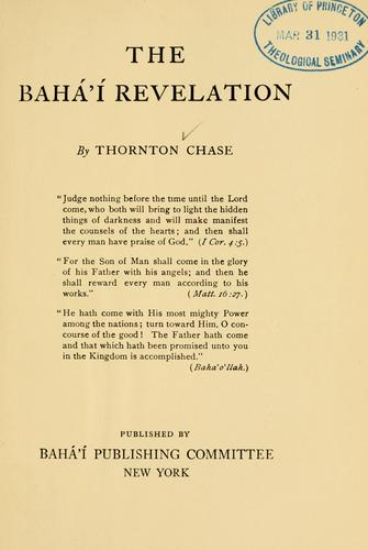 The Bahai revelation by Thornton Chase